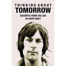 Thinking about Tomorrow: Excerpts from the Life of Keith West