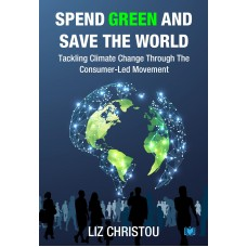 Spend Green and Save The World: Tackling Climate Change Through The Consumer-Led Movement