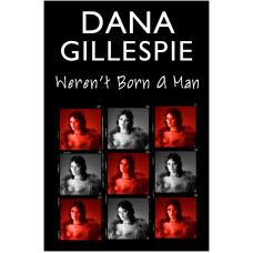 Dana Gillespie: Weren't Born A Man